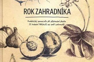 Nechte si poradit jak na zahradu novou knihou ROK ZAHRADNÍKA